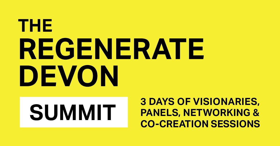 Regenerate Devon Summit, this week, 7-9th July